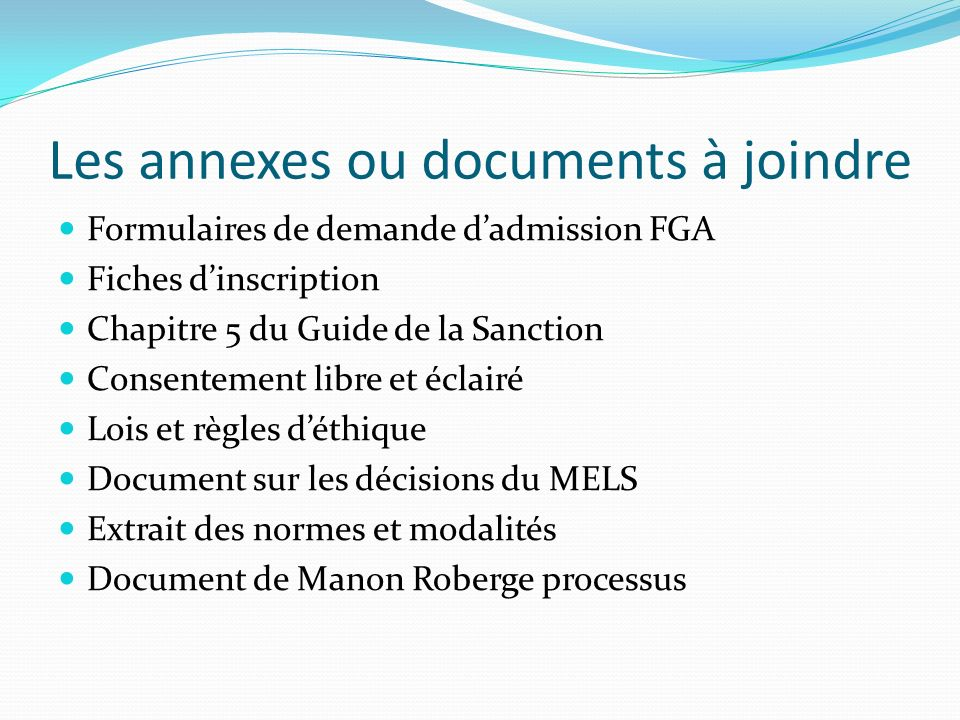 Les annexes ou documents à joindre