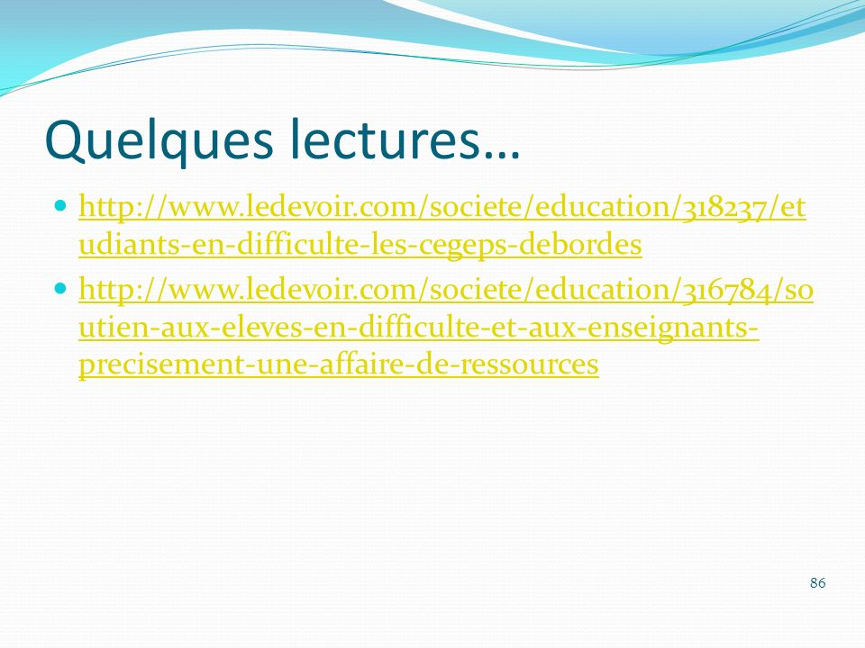 Quelques lectures… http://www.ledevoir.com/societe/education/318237/etudiants-en-difficulte-les-cegeps-debordes.