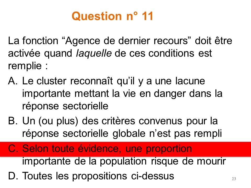 Question n° 11 La fonction Agence de dernier recours doit être activée quand laquelle de ces conditions est remplie :