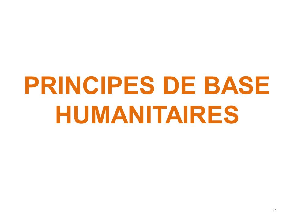 PRINCIPES DE BASE HUMANITAIRES