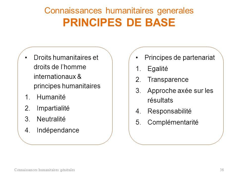 Connaissances humanitaires generales PRINCIPES DE BASE
