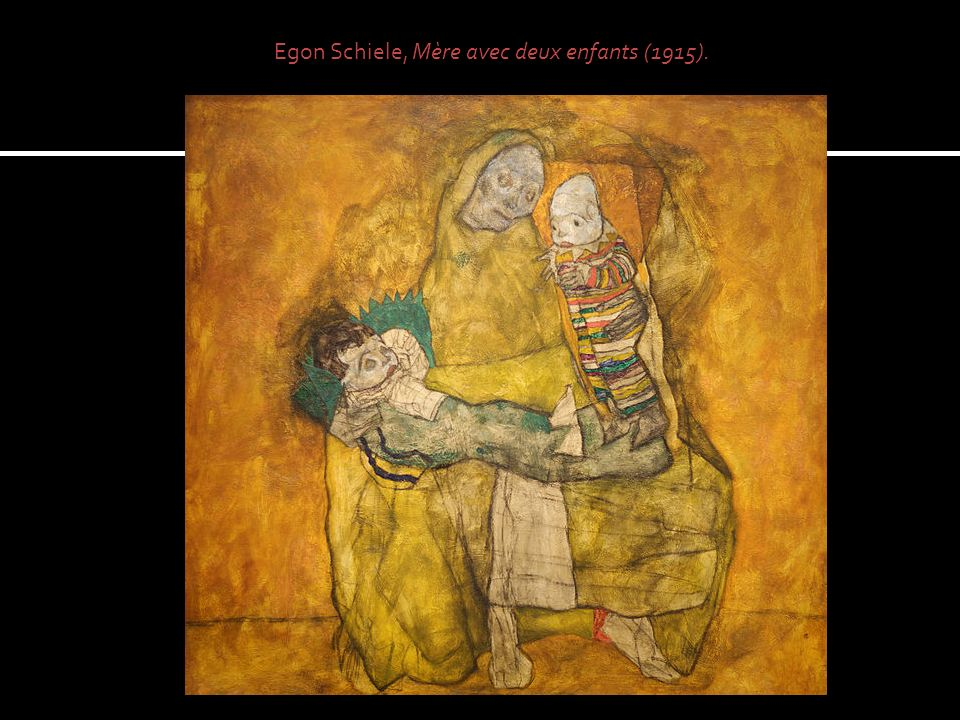 Egon Schiele, Mère avec deux enfants (1915).