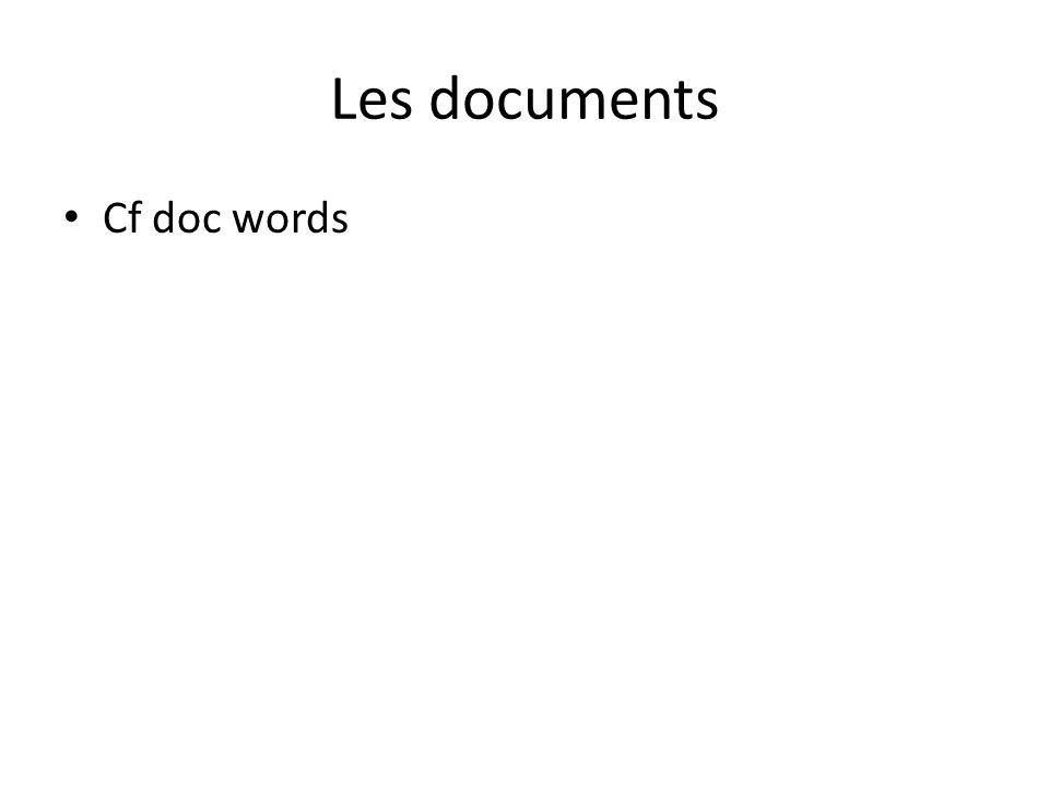 Les documents Cf doc words