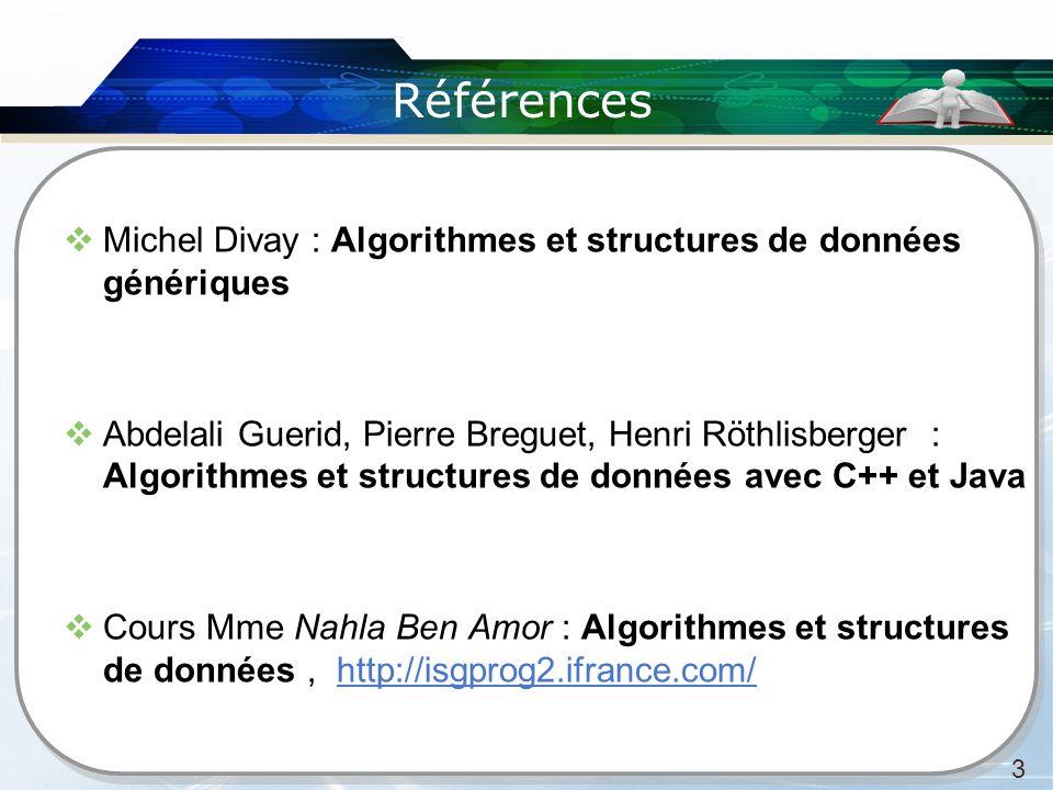 Références Michel Divay : Algorithmes et structures de données génériques.