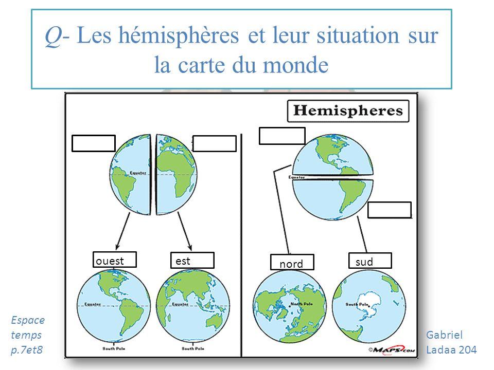 Q- Les hémisphères et leur situation sur la carte du monde
