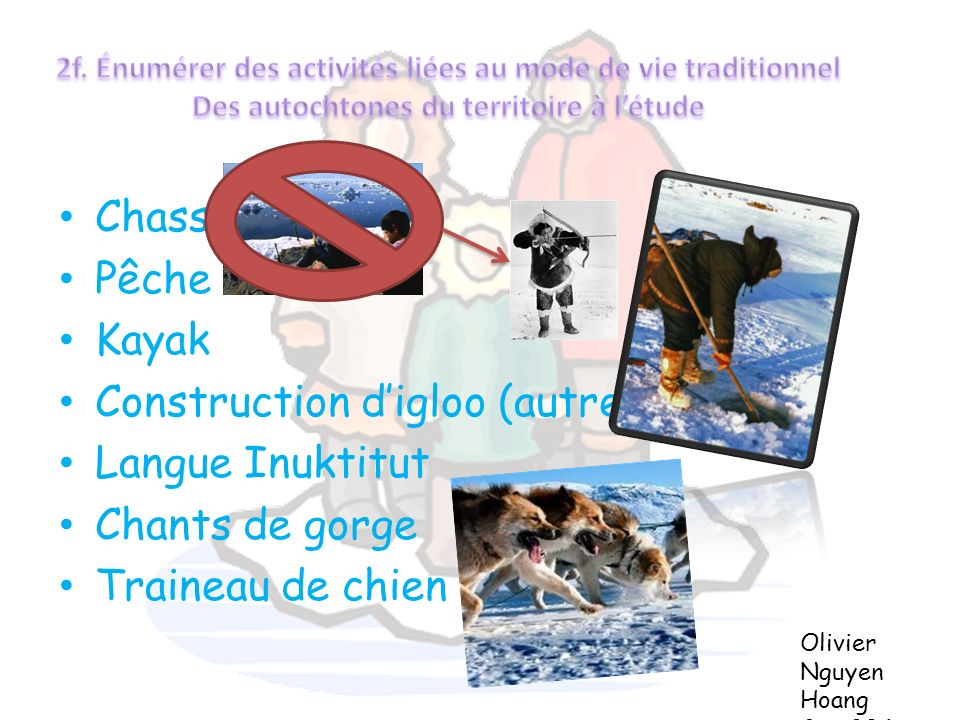 Construction d'igloo (autrefois) Langue Inuktitut Chants de gorge