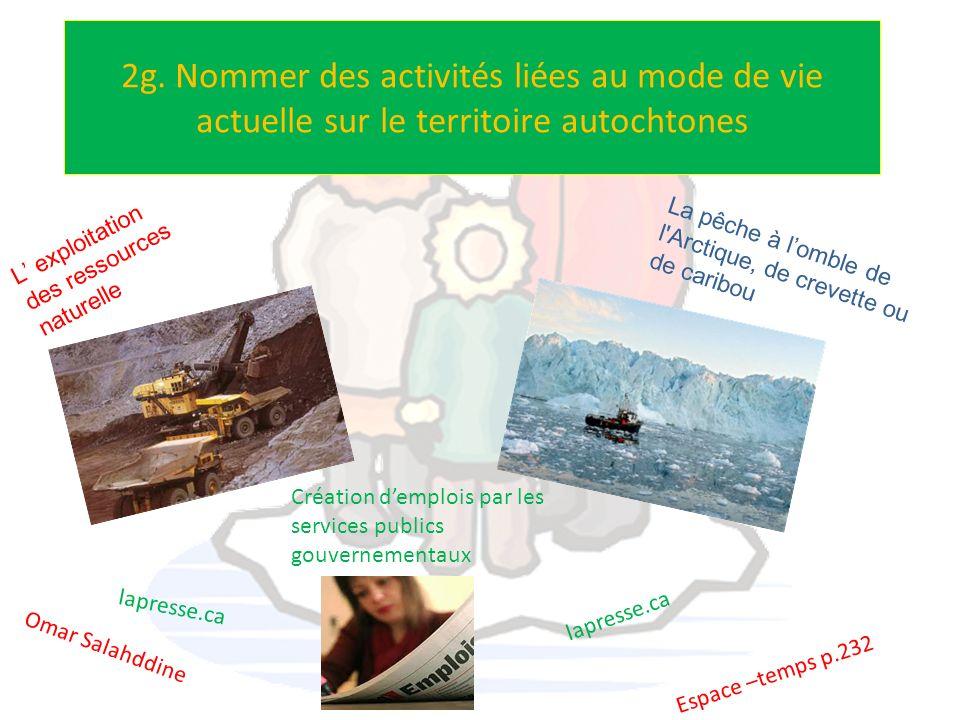 2g. Nommer des activités liées au mode de vie actuelle sur le territoire autochtones