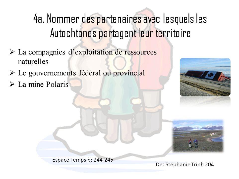 4a. Nommer des partenaires avec lesquels les Autochtones partagent leur territoire