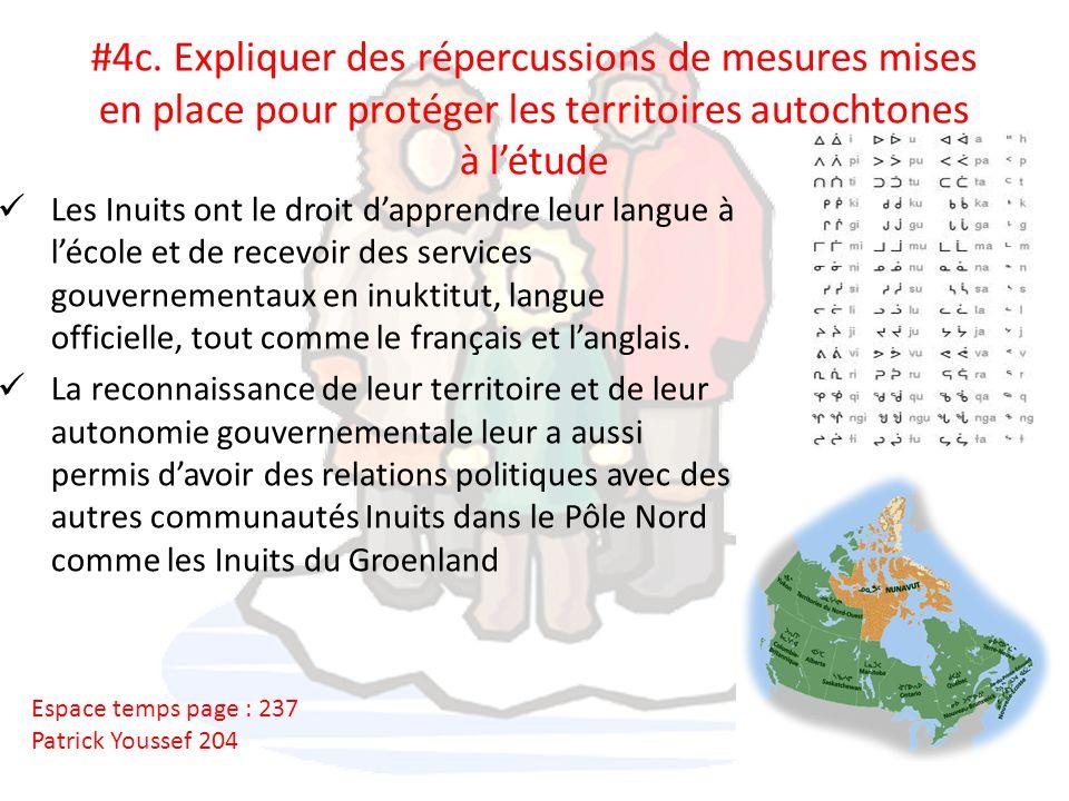 #4c. Expliquer des répercussions de mesures mises en place pour protéger les territoires autochtones à l'étude