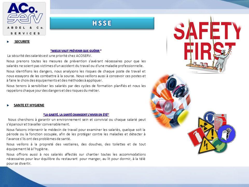 H S S E SECURITE. Mieux vaut prévenir que guérir '' La sécurité des salariés est une priorité chez ACOSERV.