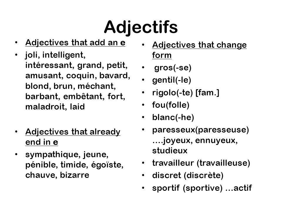 Adjectifs Adjectives that add an e Adjectives that change form
