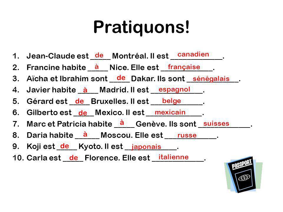 Pratiquons! Jean-Claude est _____ Montréal. Il est _____________.