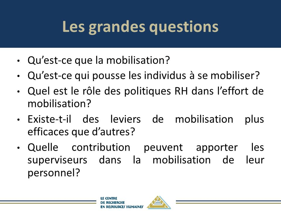 Les grandes questions Qu'est-ce que la mobilisation