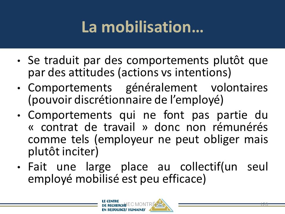 La mobilisation… Se traduit par des comportements plutôt que par des attitudes (actions vs intentions)