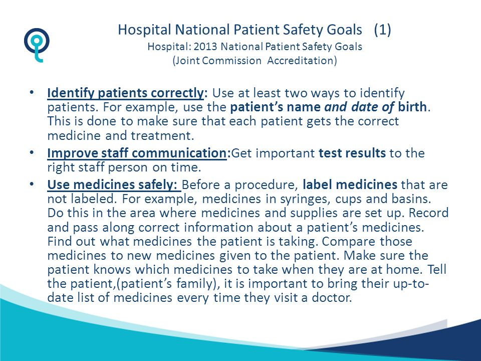 Hospital National Patient Safety Goals (1) Hospital: 2013 National Patient Safety Goals (Joint Commission Accreditation)
