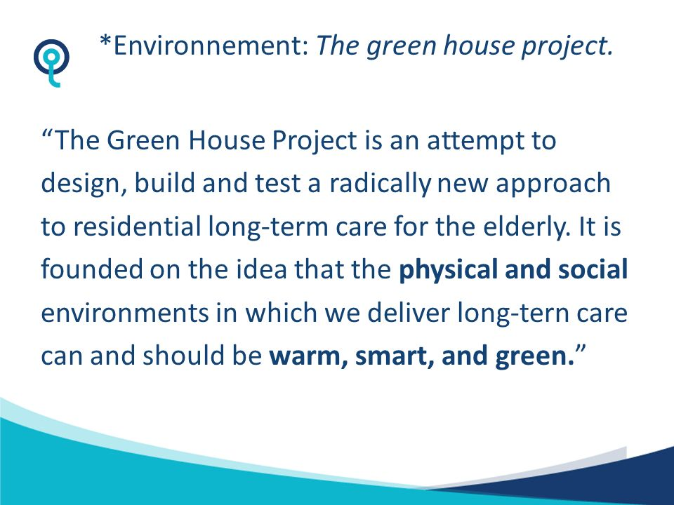 *Environnement: The green house project.