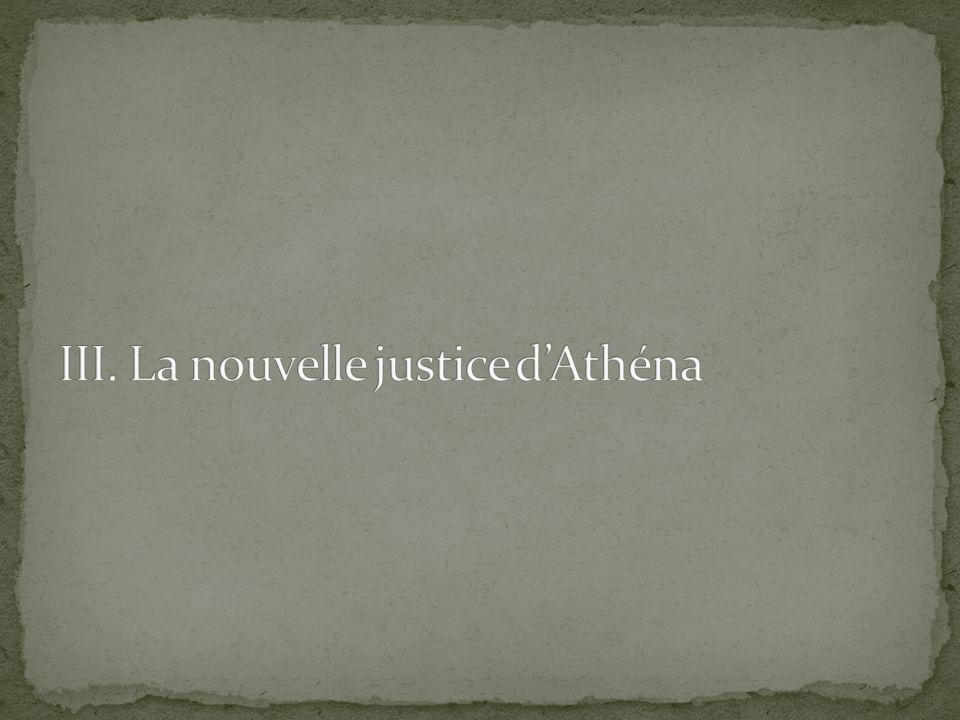 III. La nouvelle justice d'Athéna