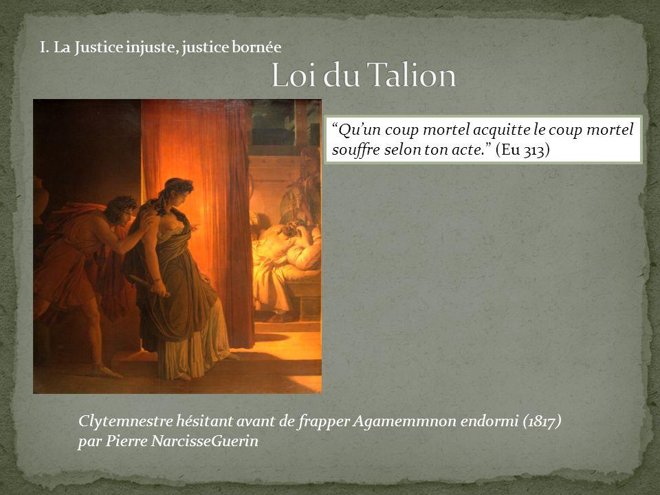 Loi du Talion I. La Justice injuste, justice bornée