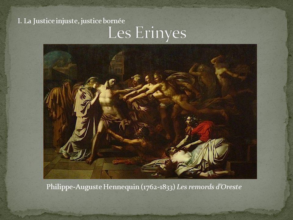 Les Erinyes I. La Justice injuste, justice bornée