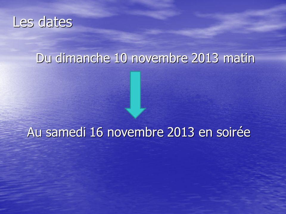 Les dates Du dimanche 10 novembre 2013 matin