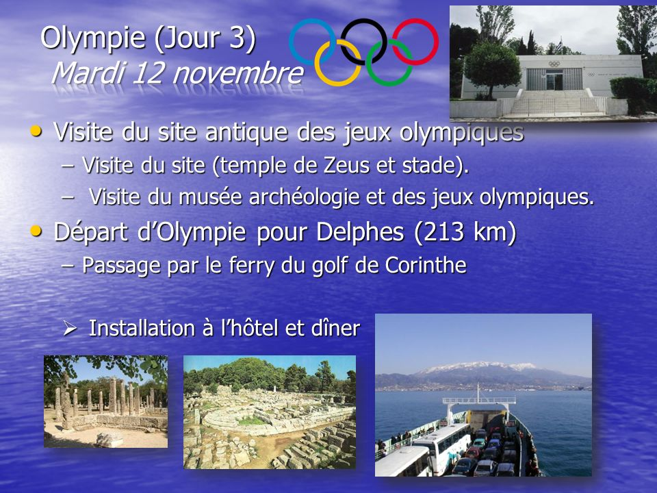 Olympie (Jour 3) Mardi 12 novembre