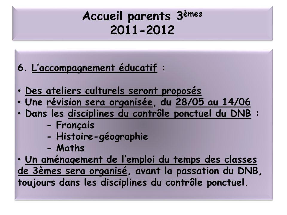 Accueil parents 3èmes 2011-2012 6. L'accompagnement éducatif :