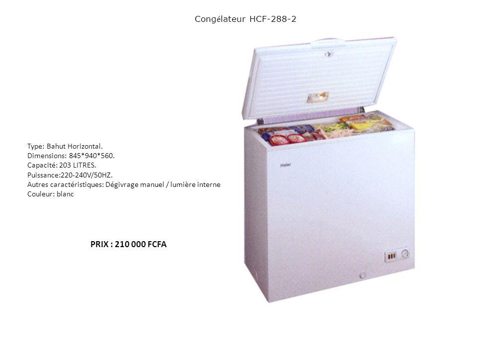 PRIX : 210 000 FCFA Congélateur HCF-288-2