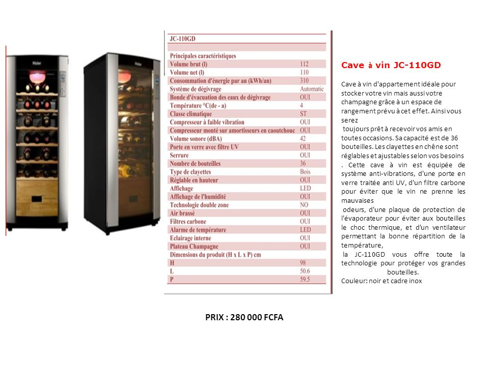 PRIX : 280 000 FCFA Cave à vin JC-110GD