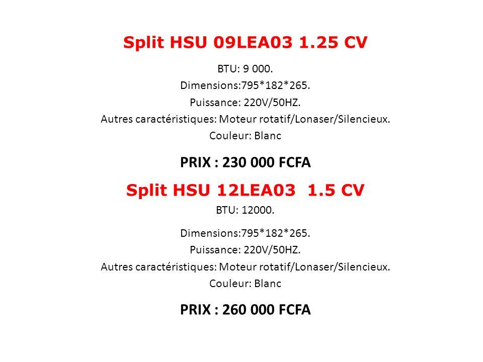 Split HSU 09LEA03 1.25 CV PRIX : 230 000 FCFA