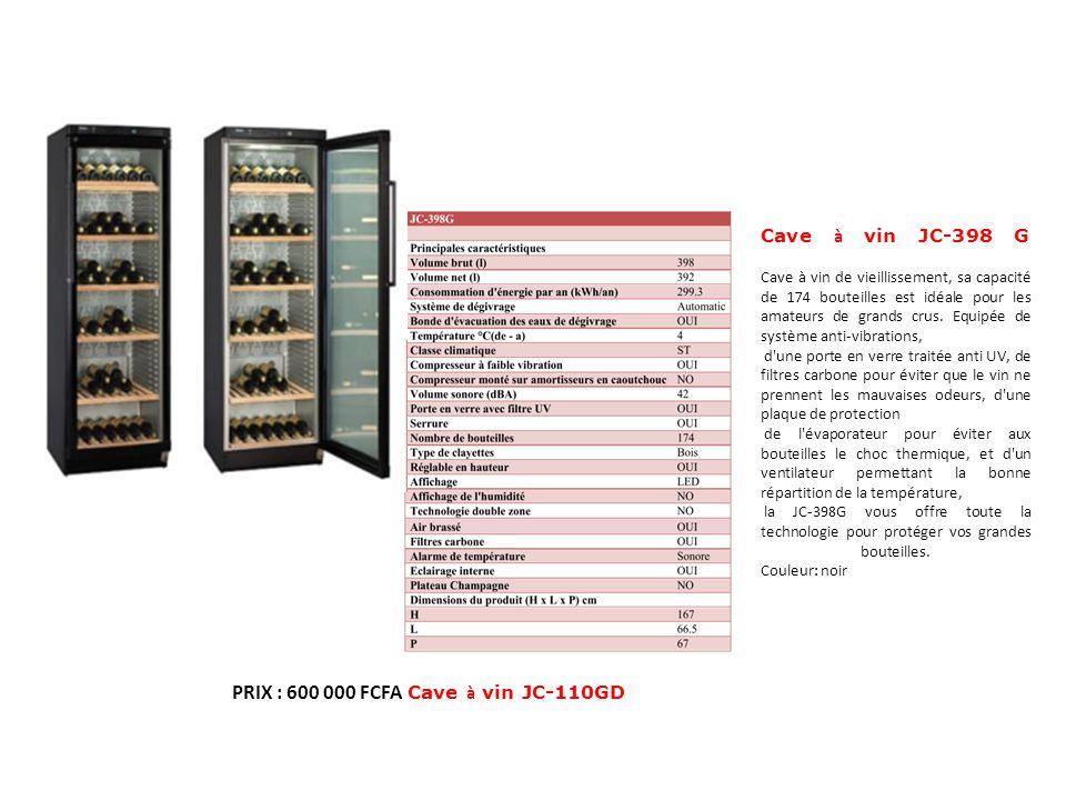 PRIX : 600 000 FCFA Cave à vin JC-110GD