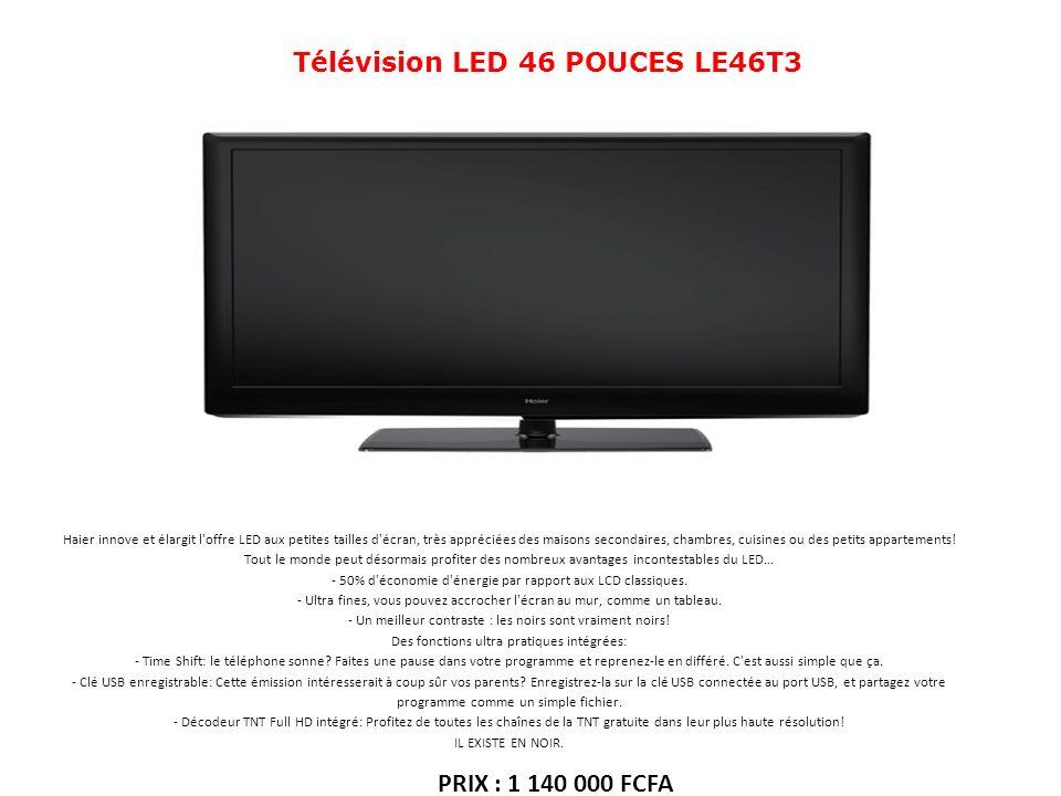 Télévision LED 46 POUCES LE46T3