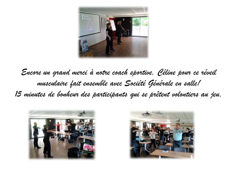 Encore un grand merci à notre coach sportive, Céline pour ce réveil musculaire fait ensemble avec Société Générale en salle.