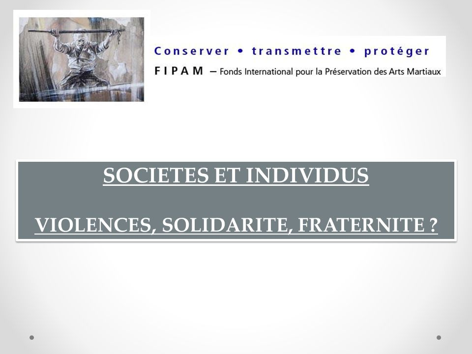 VIOLENCES, SOLIDARITE, FRATERNITE