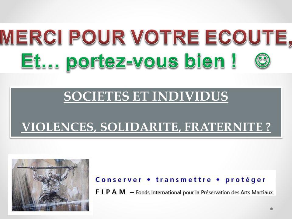 MERCI POUR VOTRE ECOUTE, VIOLENCES, SOLIDARITE, FRATERNITE