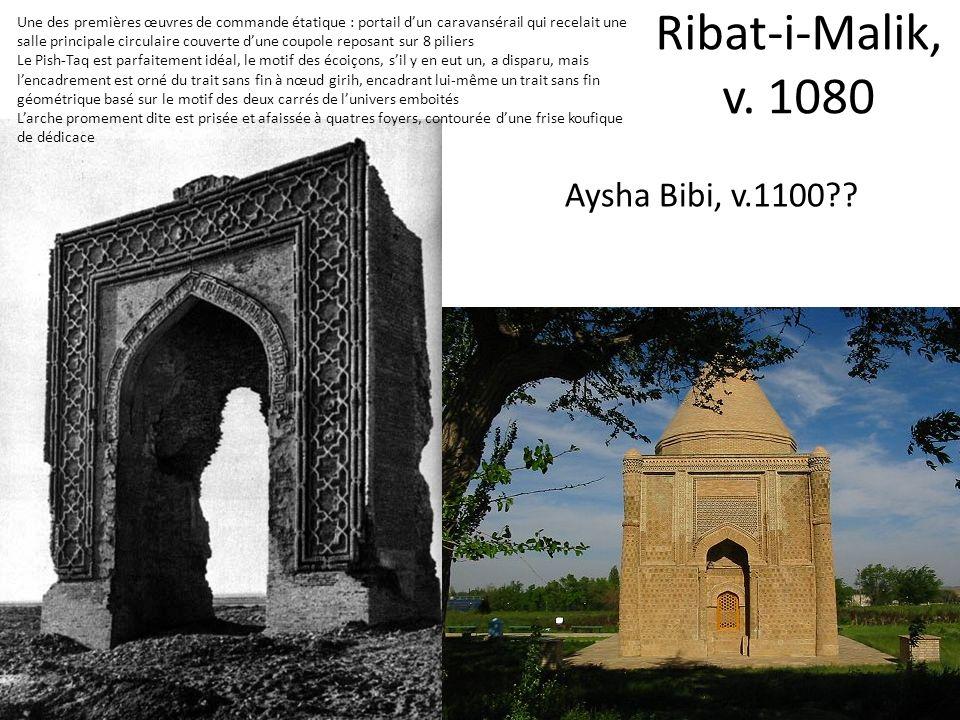 Ribat-i-Malik, v. 1080 Aysha Bibi, v.1100
