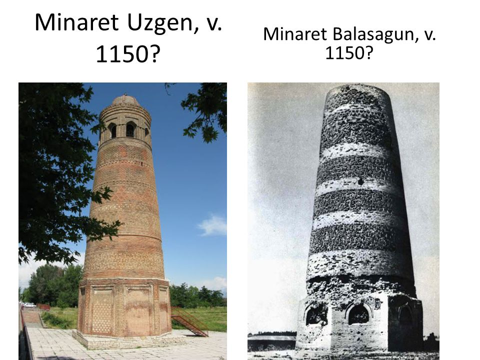 Minaret Uzgen, v. 1150 Minaret Balasagun, v. 1150