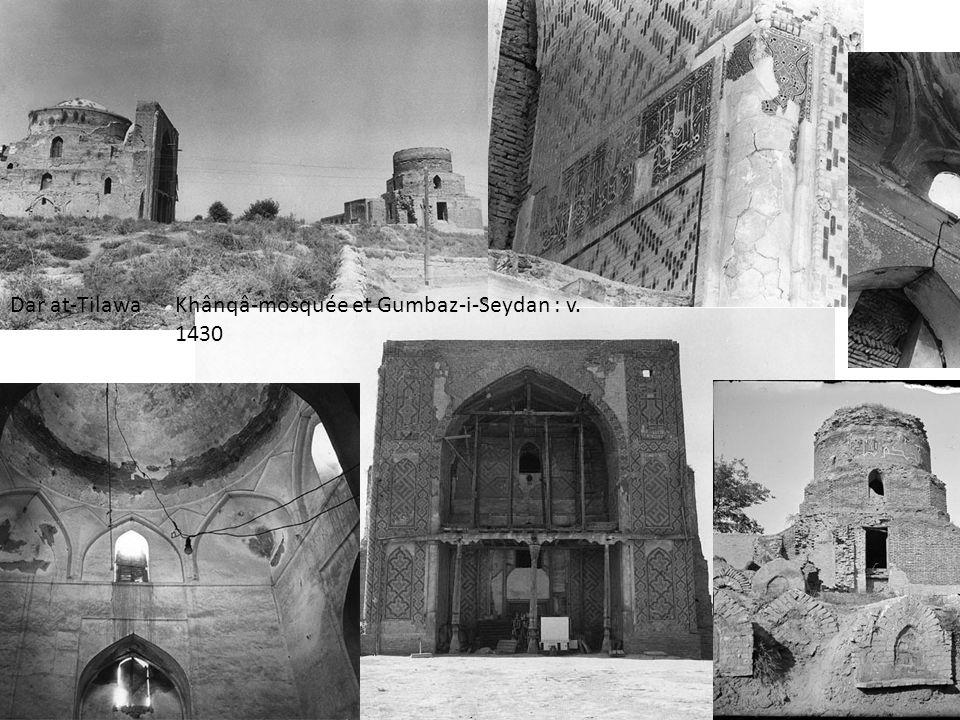 Dar at-Tilawa Khânqâ-mosquée et Gumbaz-i-Seydan : v. 1430