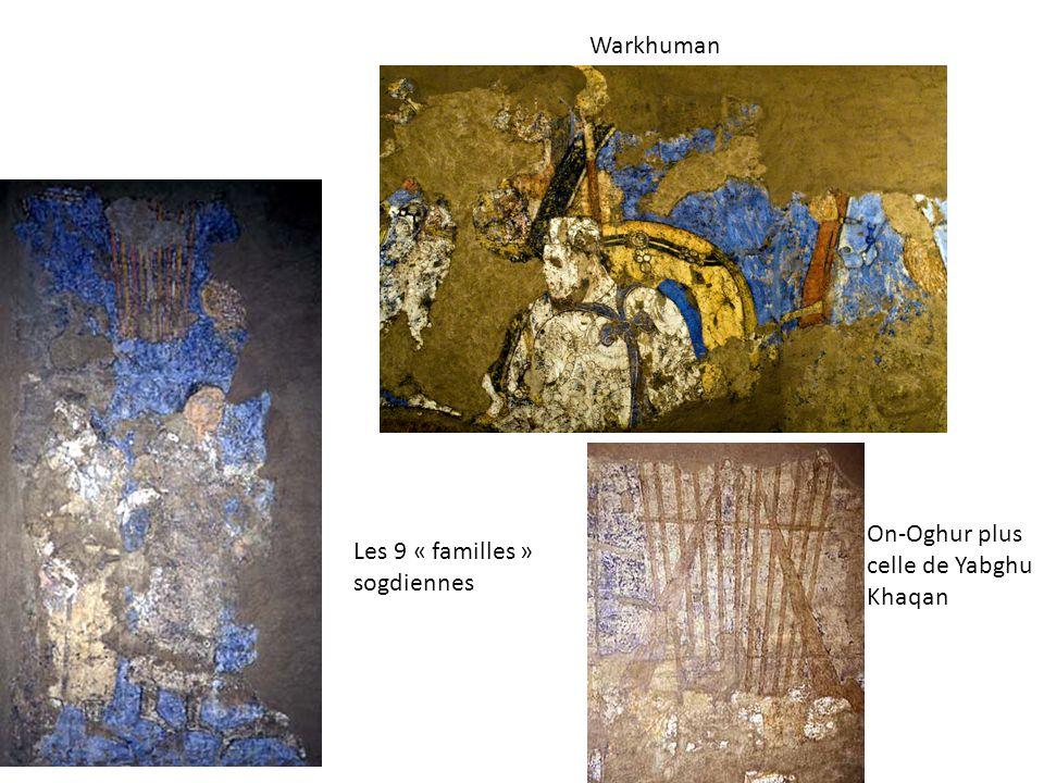 Warkhuman On-Oghur plus celle de Yabghu Khaqan Les 9 « familles » sogdiennes