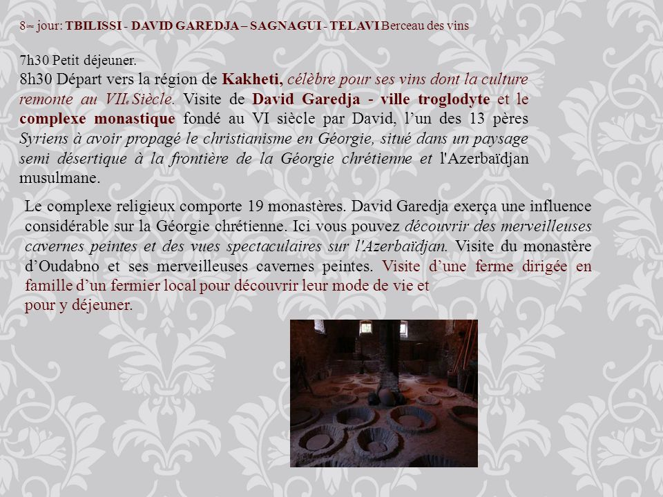 8ème jour: TBILISSI - DAVID GAREDJA – SAGNAGUI - TELAVI Berceau des vins