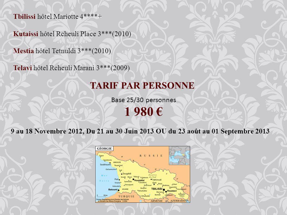 1 980 € TARIF PAR PERSONNE Tbilissi hôtel Mariotte 4****+
