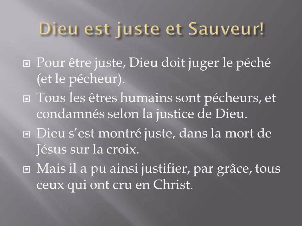 Dieu est juste et Sauveur!