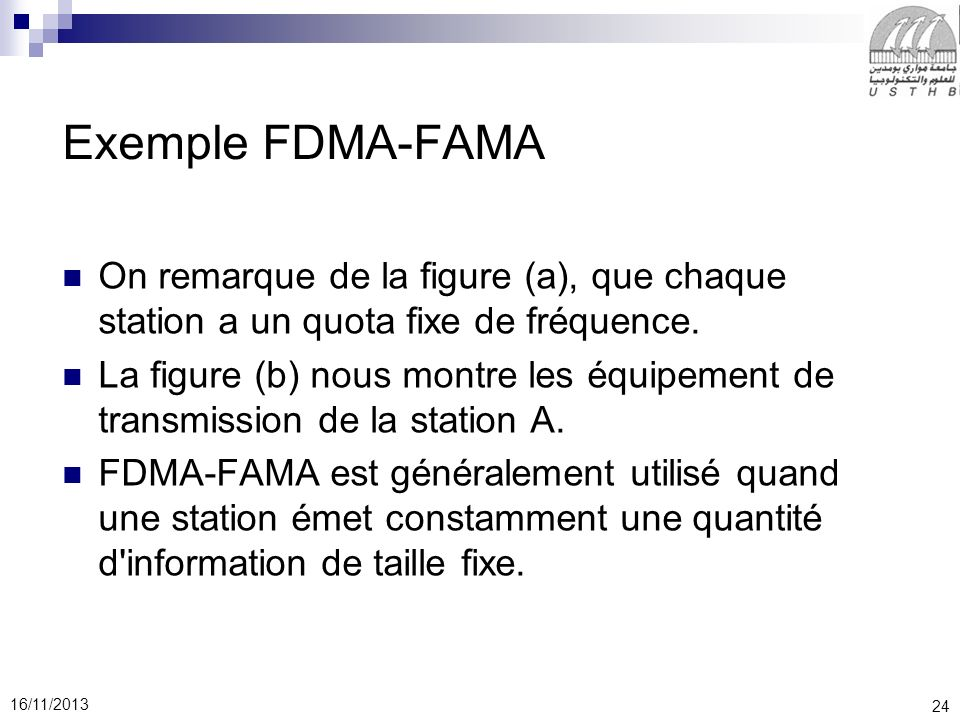 Exemple FDMA-FAMA On remarque de la figure (a), que chaque station a un quota fixe de fréquence.