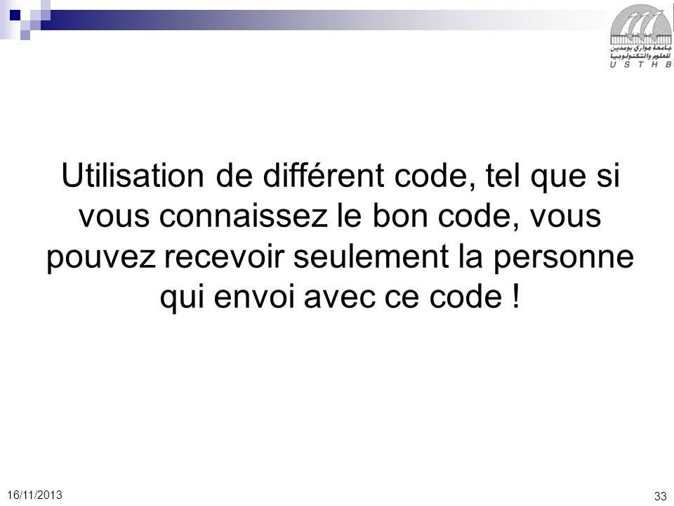 Utilisation de différent code, tel que si vous connaissez le bon code, vous pouvez recevoir seulement la personne qui envoi avec ce code !