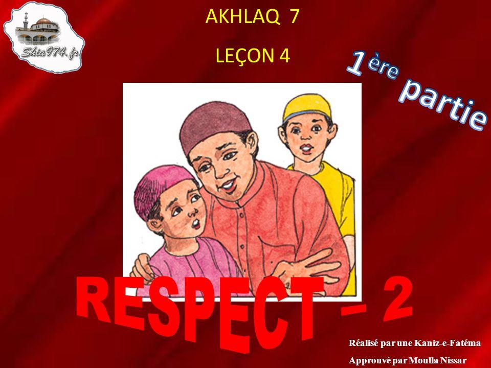 1ère partie RESPECT – 2 AKHLAQ 7 LEÇON 4