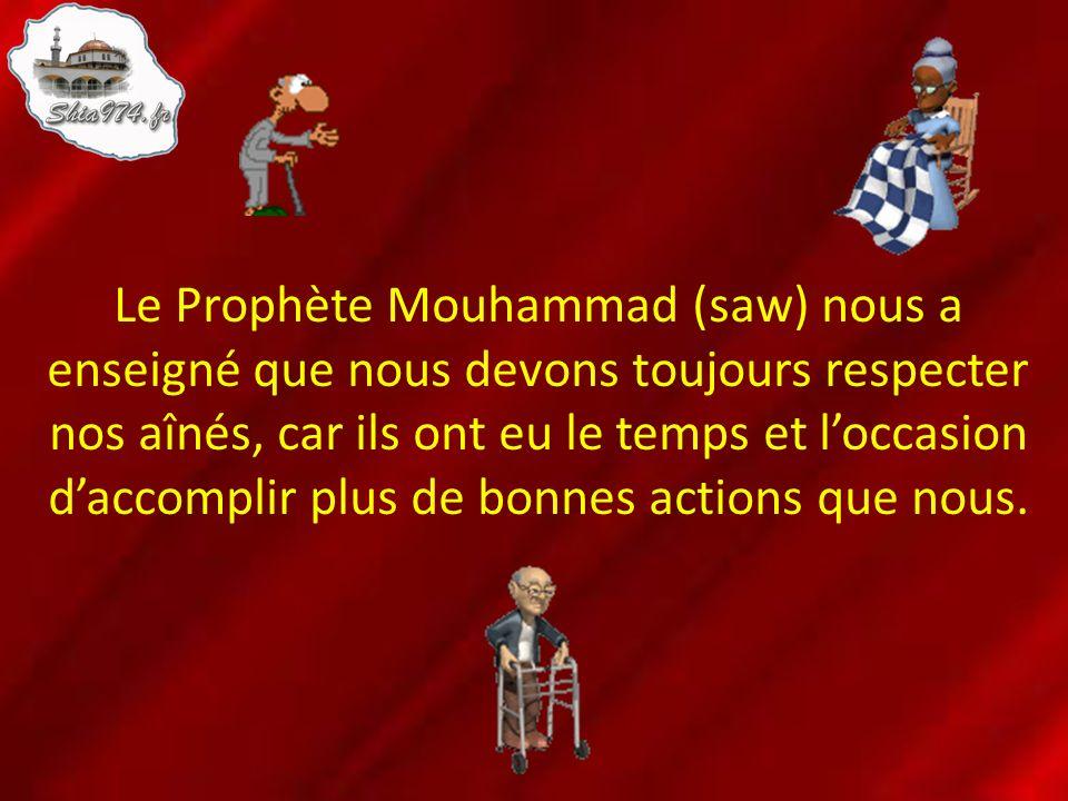 Le Prophète Mouhammad (saw) nous a enseigné que nous devons toujours respecter nos aînés, car ils ont eu le temps et l'occasion d'accomplir plus de bonnes actions que nous.