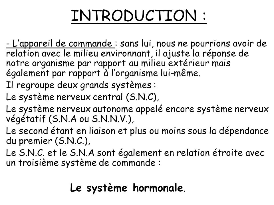 INTRODUCTION : Le système hormonale.