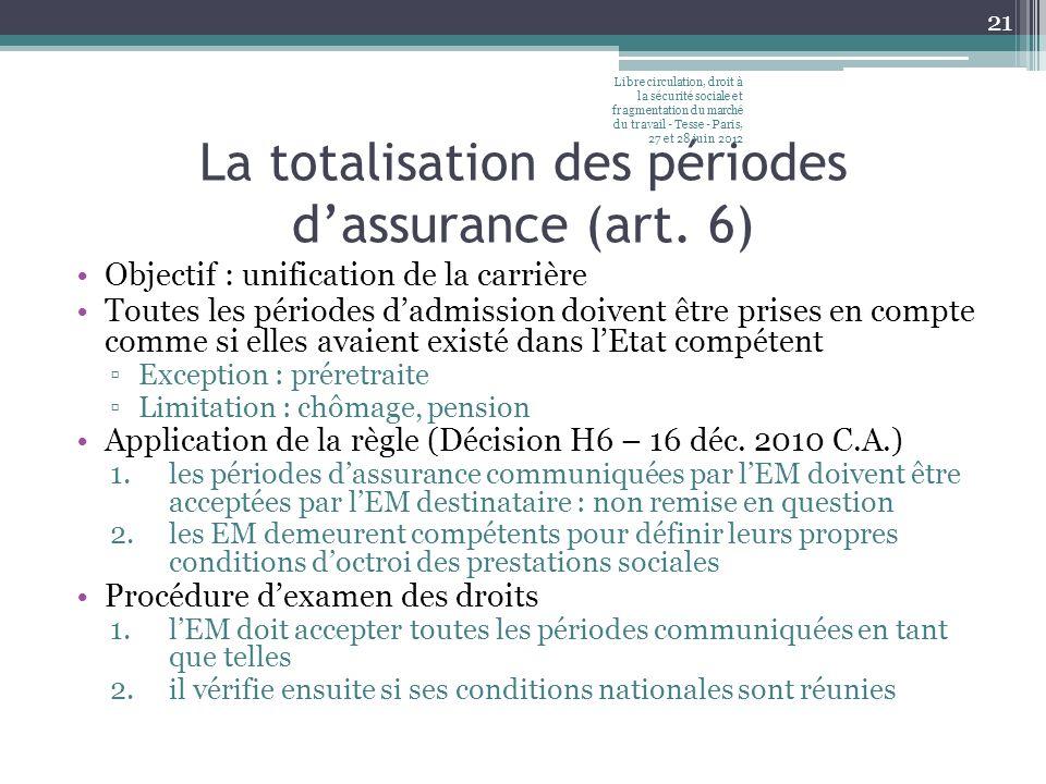 La totalisation des périodes d'assurance (art. 6)