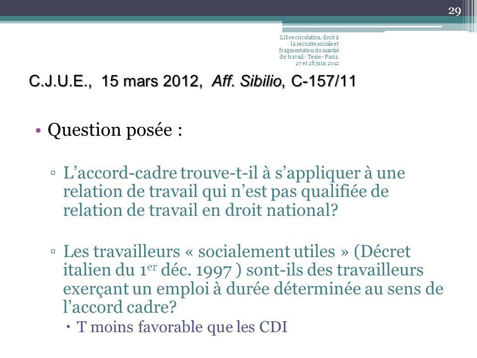 C.J.U.E., 15 mars 2012, Aff. Sibilio, C-157/11