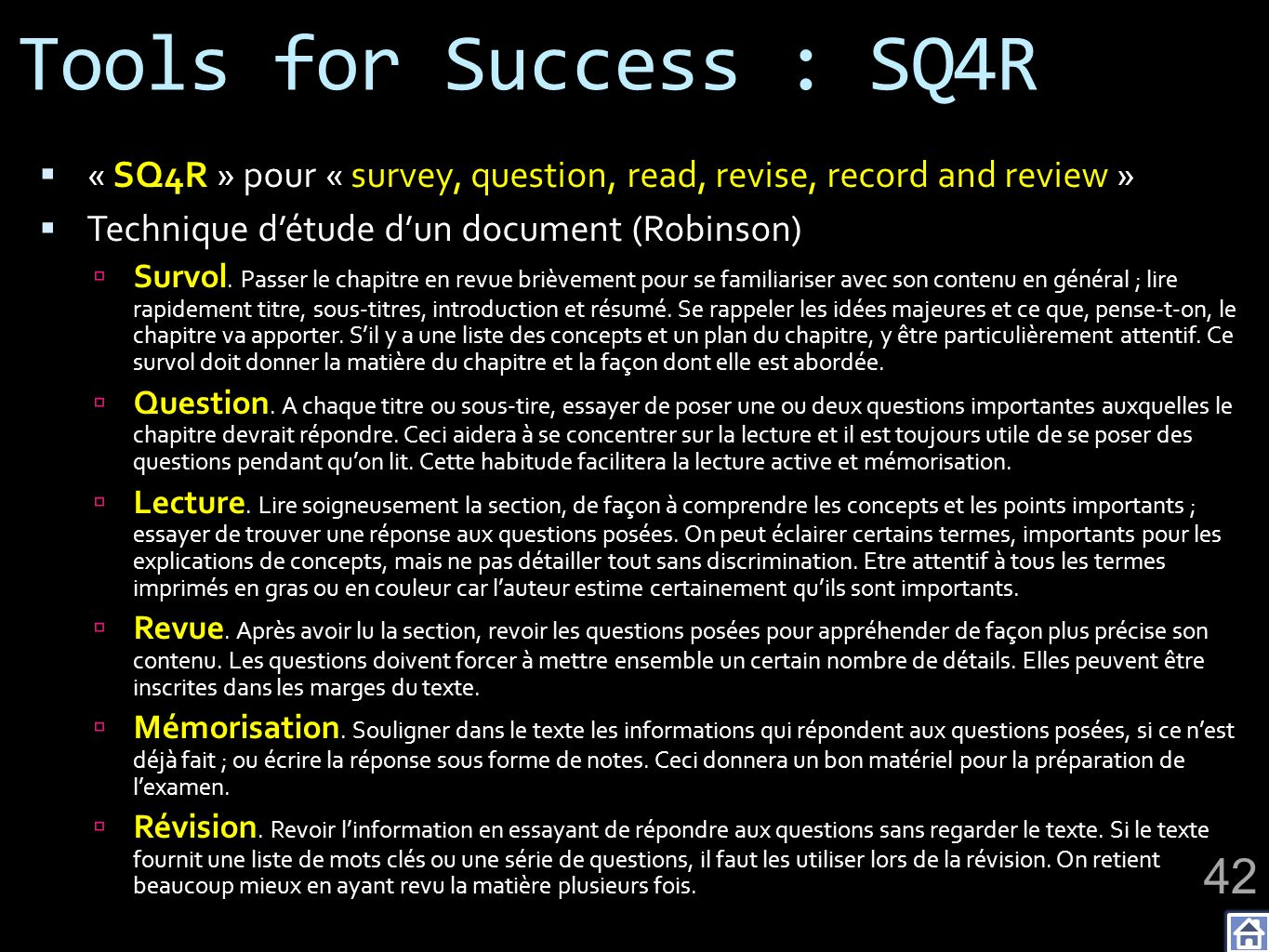 Tools for Success : SQ4R « SQ4R » pour « survey, question, read, revise, record and review » Technique d'étude d'un document (Robinson)