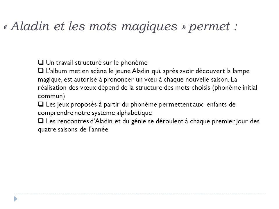 « Aladin et les mots magiques » permet :